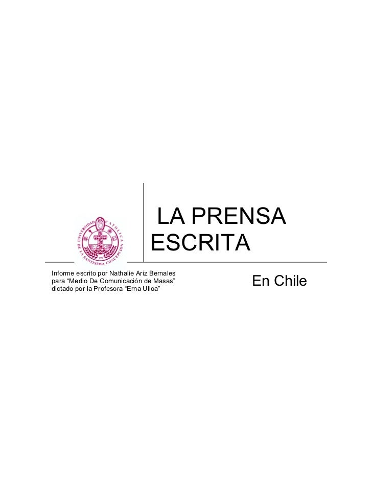 "LA PRENSA                                  ESCRITA Informe escrito por Nathalie Ariz Bernales para ""Medio De Comunicación ..."