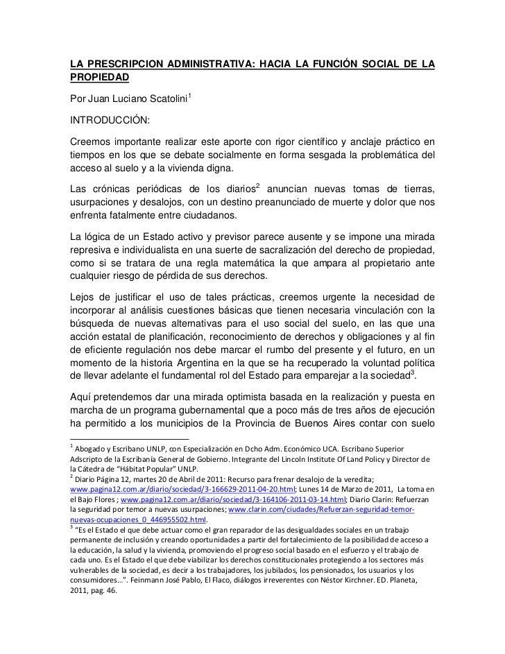 LA PRESCRIPCION ADMINISTRATIVA: HACIA LA FUNCIÓN SOCIAL DE LAPROPIEDADPor Juan Luciano Scatolini 1INTRODUCCIÓN:Creemos imp...