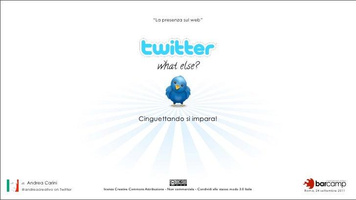 Twitter what else? Cinguettando si impara.