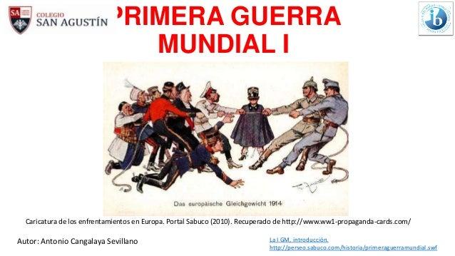 PRIMERA GUERRA MUNDIAL I Caricatura de los enfrentamientos en Europa. Portal Sabuco (2010). Recuperado de http://www.ww1-p...