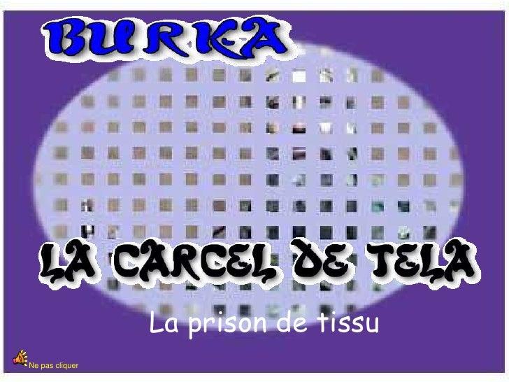 La Prison De Tissu10