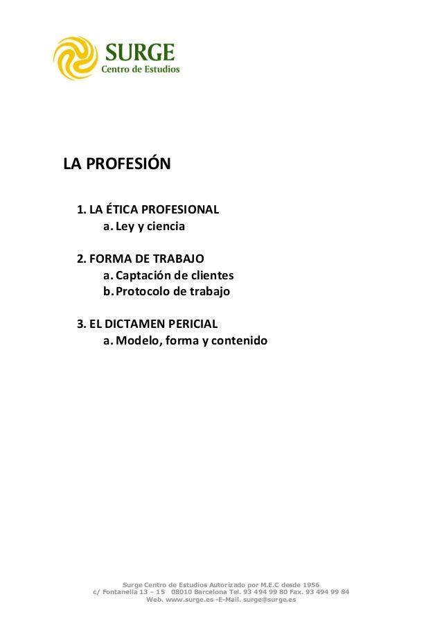 LA PROFESIÓN 1. LA ÉTICA PROFESIONAL      a. Ley y ciencia 2. FORMA DE TRABAJO      a. Captación de clientes      b. Proto...