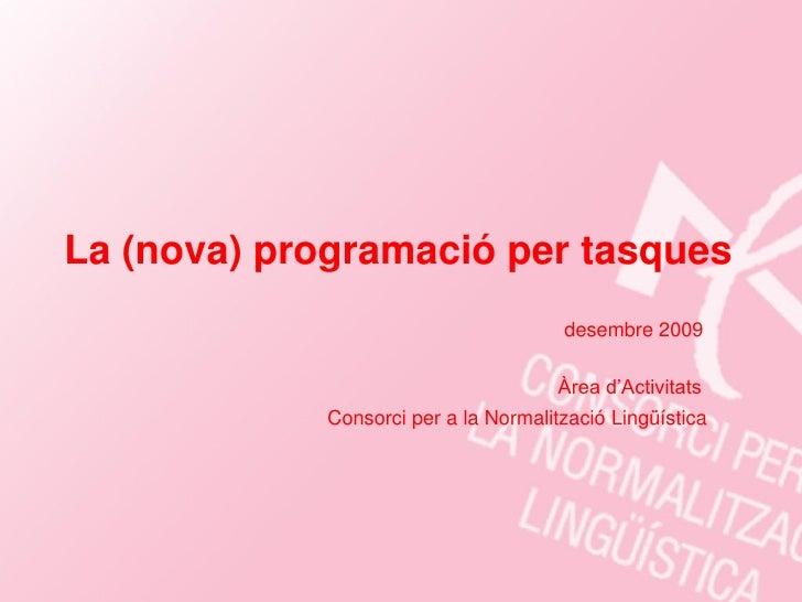 La (nova) programació per tasques                                        desembre 2009                                    ...