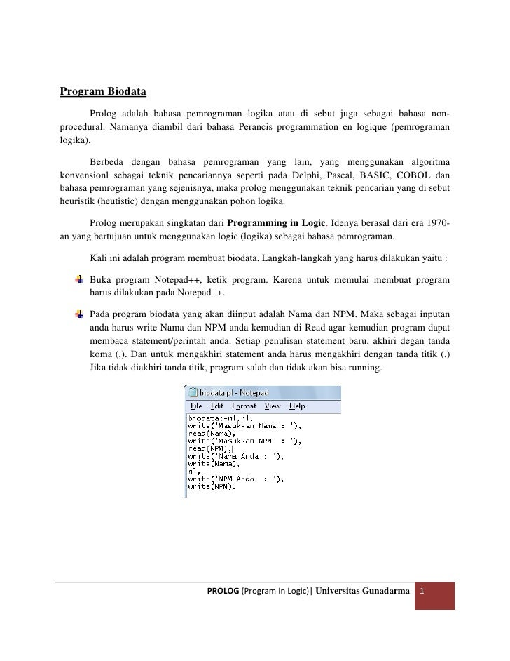Program Biodata        Prolog adalah bahasa pemrograman logika atau di sebut juga sebagai bahasa non-procedural. Namanya d...