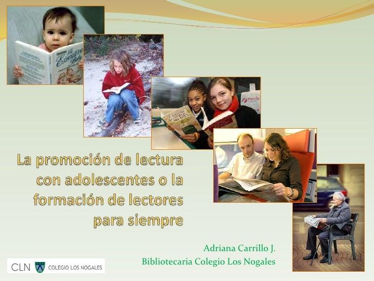 Adriana Carrillo J.Bibliotecaria Colegio Los Nogales