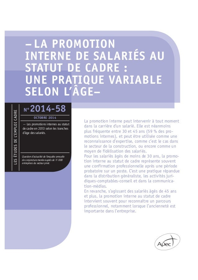 – LA PROMOTION  INTERNE DE SALARIÉS AU  STATUT DE CADRE :  UNE PRATIQUE VARIABLE  SELON L'ÂGE–  La promotion interne peut ...
