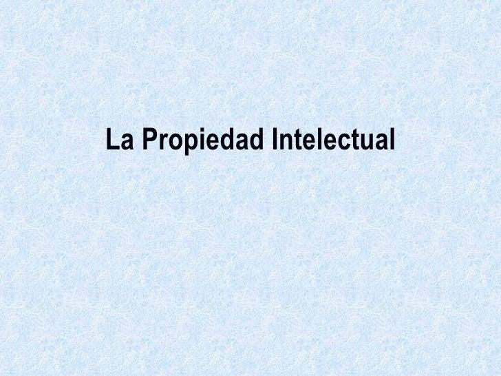 La Propiedad Intelectual