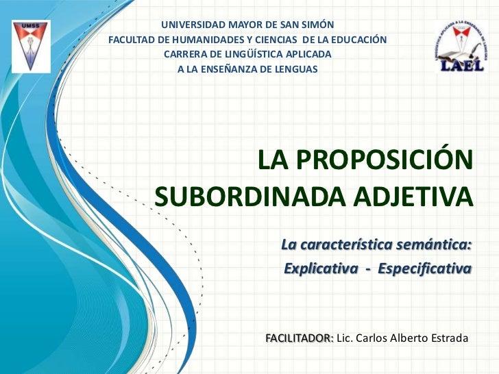 La proposición subordinada adjetiva. No restrictiva y restrictiva.