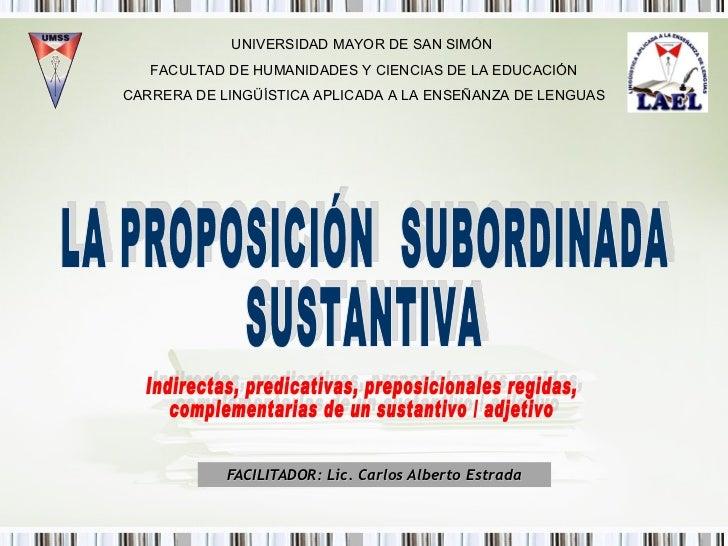 La proposicion subordinada sustantiva II