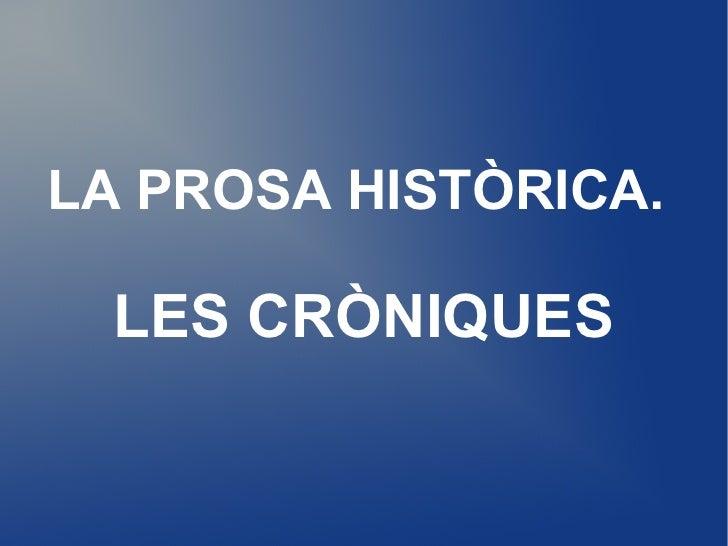 LA PROSA HISTÒRICA MEDIEVAL. LES QUATRES CRÒNIQUES