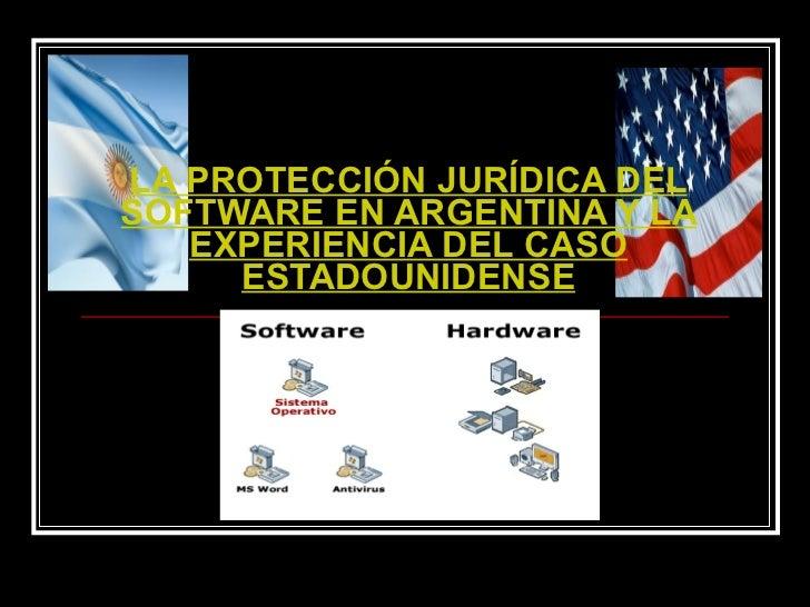 LA PROTECCIÓN JURÍDICA DEL SOFTWARE EN ARGENTINA Y LA EXPERIENCIA DEL CASO ESTADOUNIDENSE