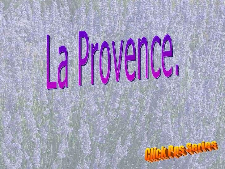 La Provence. Click Pps Series