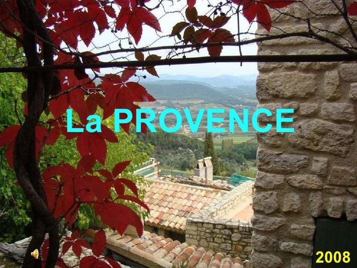La PROVENCE 2008