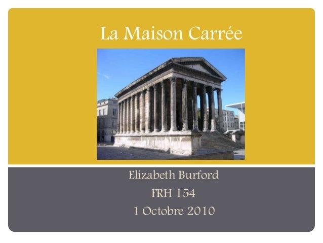 La Maison Carrée Elizabeth Burford FRH 154 1 Octobre 2010
