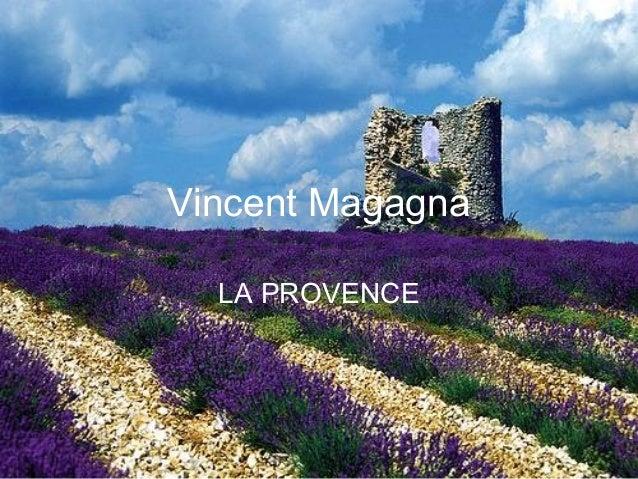 Vincent Magagna LA PROVENCE