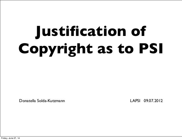 Justification of Copyright as to PSI