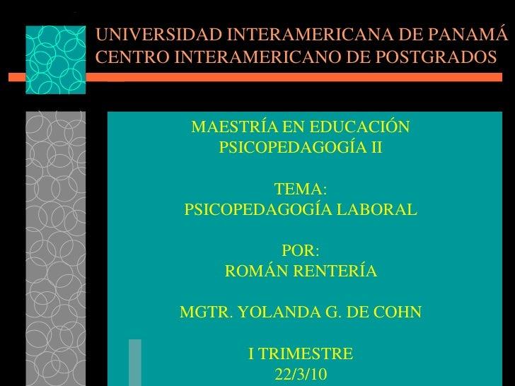 UNIVERSIDAD INTERAMERICANA DE PANAMÁ CENTRO INTERAMERICANO DE POSTGRADOS           MAESTRÍA EN EDUCACIÓN           PSICOPE...