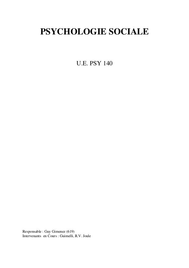 PSYCHOLOGIE SOCIALE U.E. PSY 140 Responsable : Guy Gimenez (619) Intervenants en Cours : Guimelli, R.V. Joule