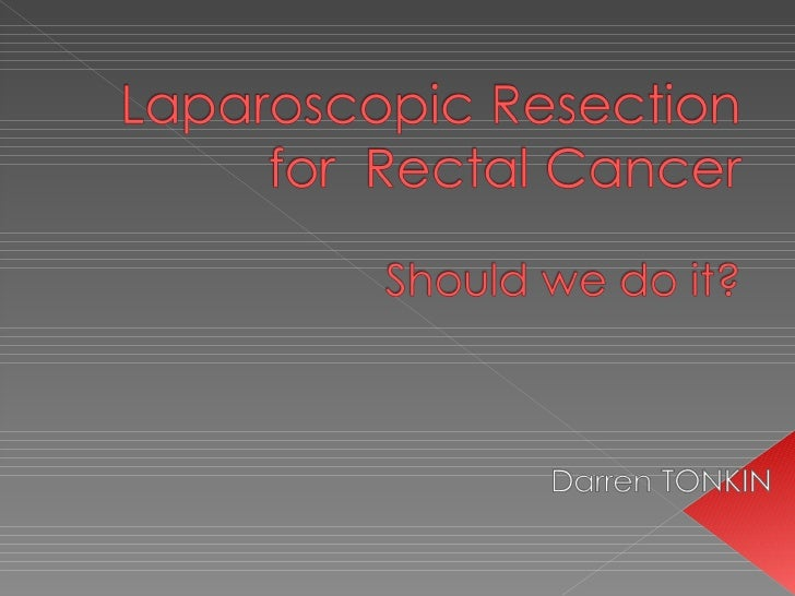 Laparoscopic Resection for Rectal Cancer