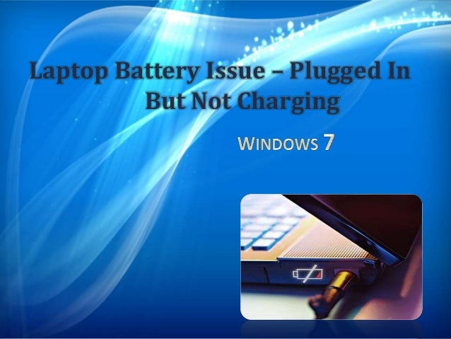 Laptop battery plugged in charging but not charging hp