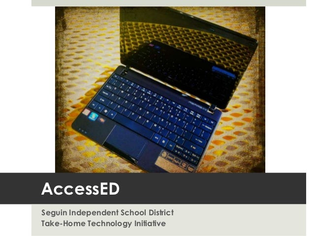 AccessEDSeguin Independent School DistrictTake-Home Technology Initiative