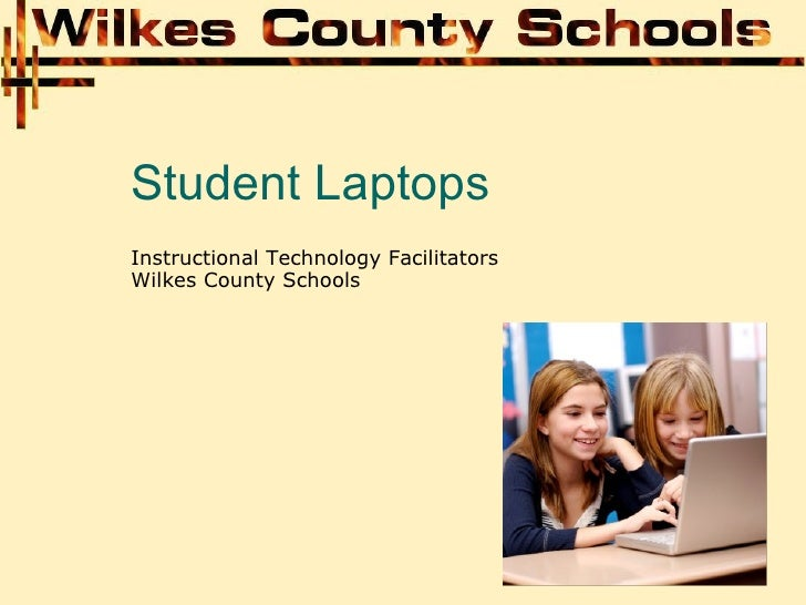 Student Laptops Instructional Technology Facilitators Wilkes County Schools