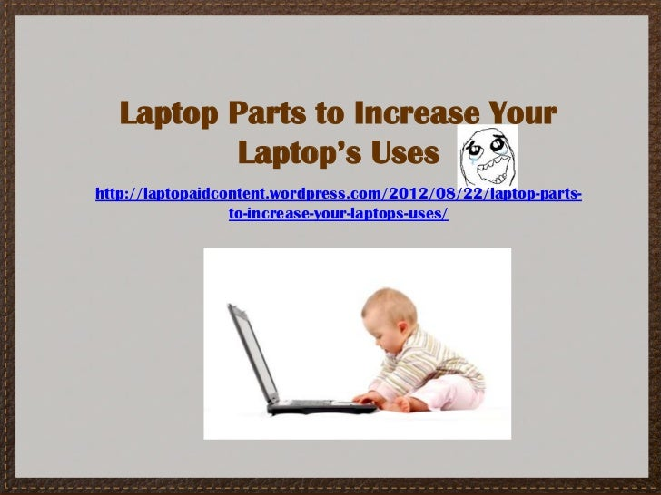Laptop Parts to Increase Your Laptop's Uses