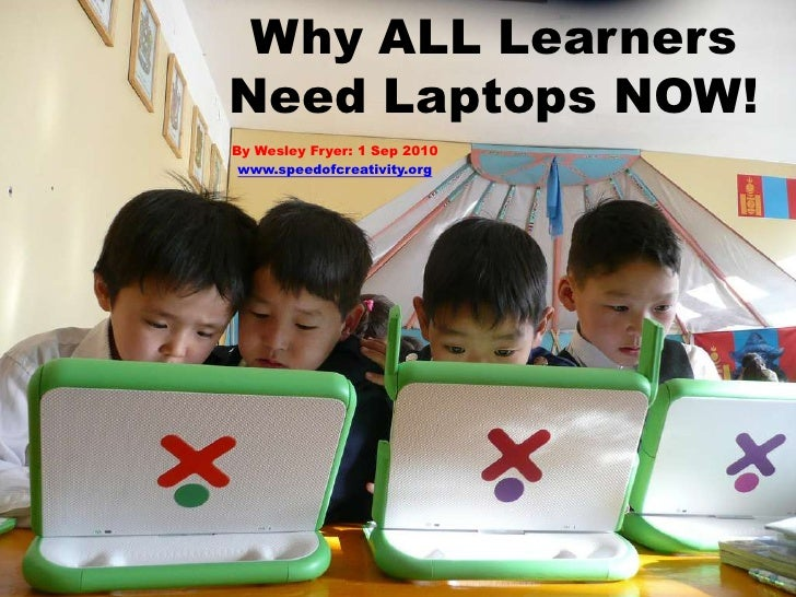 Why All Learners Need Laptops NOW!