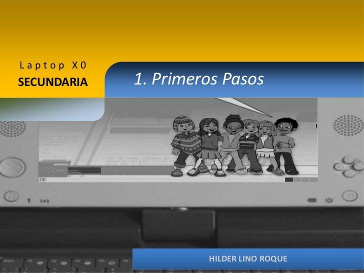 Laptop X0SECUNDARIA   1. Primeros Pasos                      HILDER LINO ROQUE