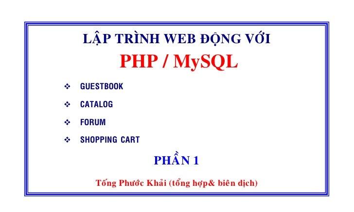 LAÄP TRÌNH WEB ĐỘNG VÔÙI           PHP / MySQL GUESTBOOK  CATALOG  FORUM  SHOPPING CART                    PHAÀN 1    Toán...