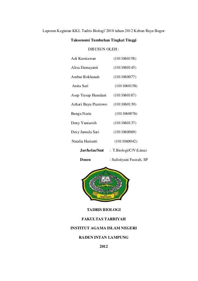 Laporan Kegiatan KKL Tadris Biologi'2010 tahun 2012 Kebun Raya Bogor               Taksonomi Tumbuhan Tingkat Tinggi      ...