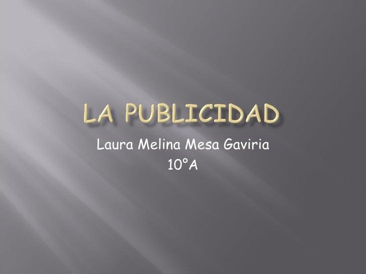 Laura Melina Mesa Gaviria 10°A