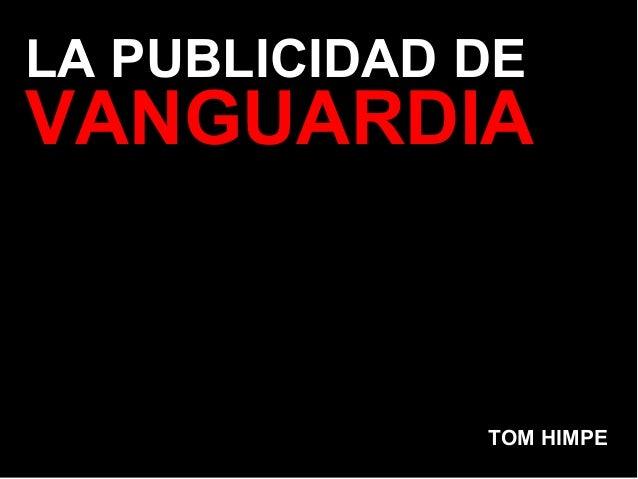 LA PUBLICIDAD DE VANGUARDIA TOM HIMPE