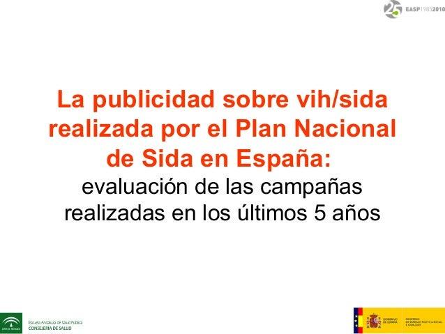 La publicidad sobre vih/sida realizada por el Plan Nacional de Sida en España: evaluación de las campañas realizadas en lo...