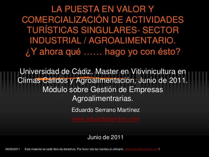 LA PUESTA EN VALOR Y COMERCIALIZACIÓN DE ACTIVIDADES TURÍSTICAS SINGULARES- SECTOR INDUSTRIAL / AGROALIMENTARIO.¿Y ahora q...