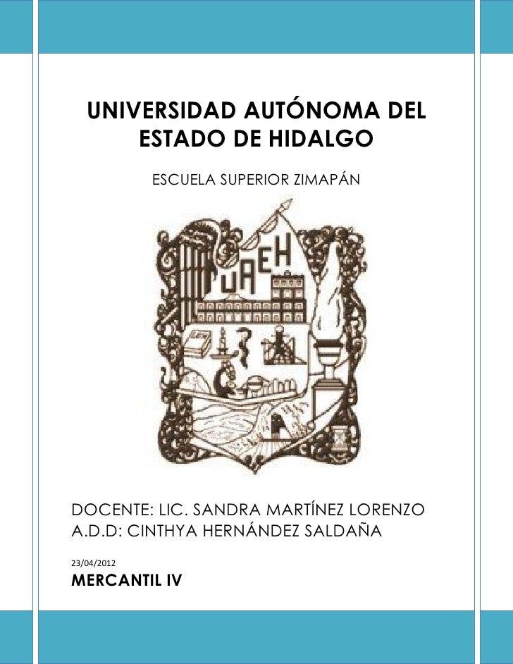 UNIVERSIDAD AUTÓNOMA DEL       ESTADO DE HIDALGO             ESCUELA SUPERIOR ZIMAPÁNDOCENTE: LIC. SANDRA MARTÍNEZ LORENZO...