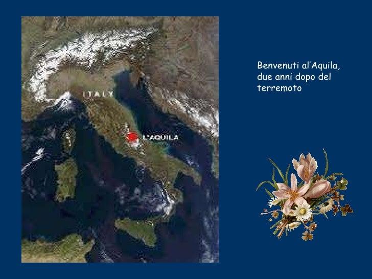 Benvenuti al'Aquila, due anni dopo del terremoto