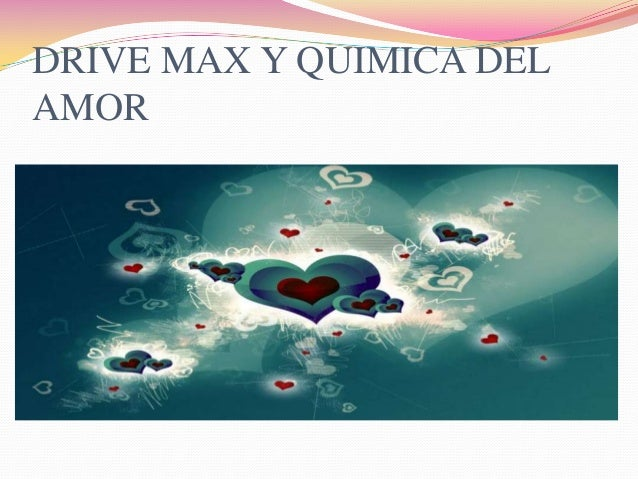 DRIVE MAX Y QUIMICA DELAMOR