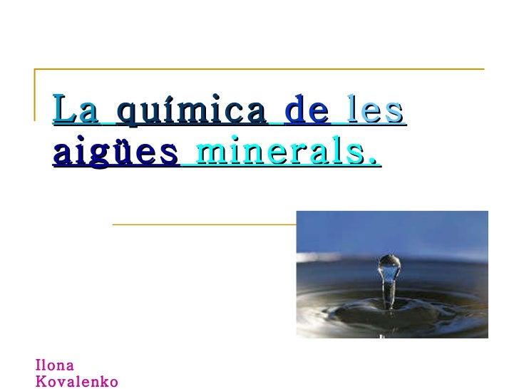 La química de les aigües minerals