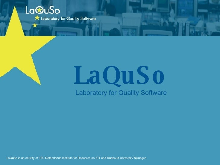 LaQuSo  Laboratory for Quality Software