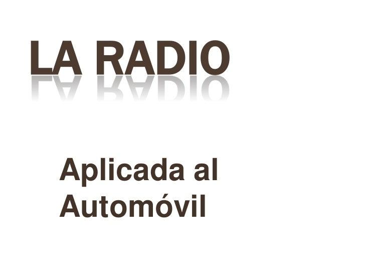 LA RADIO Aplicada al Automóvil