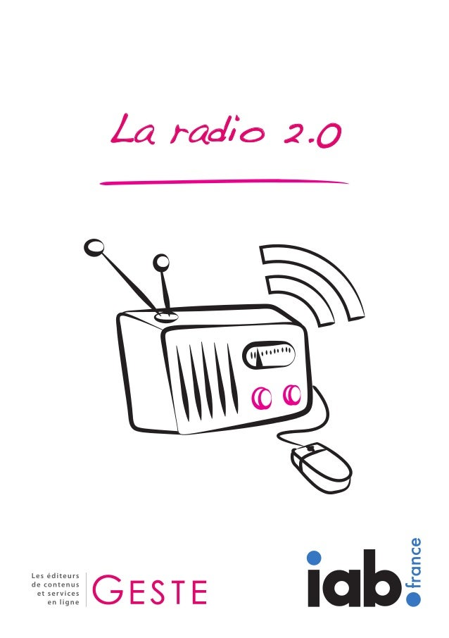 La radio 2.0 - IAB France - GESTE - 2012