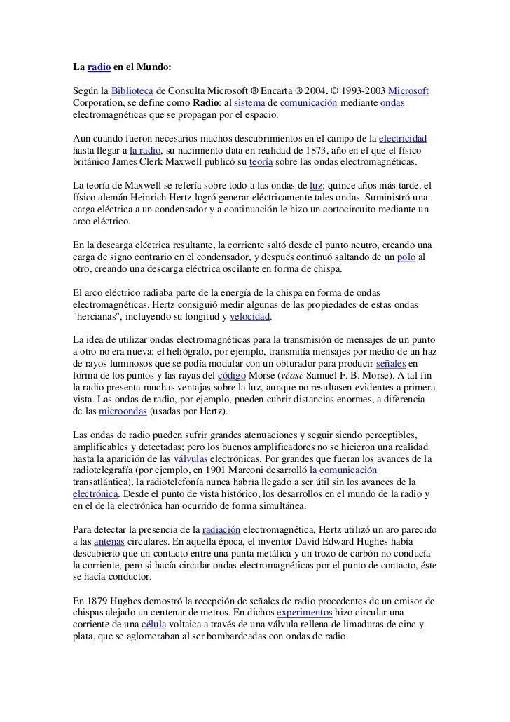 La radio en el Mundo:<br />Según la Biblioteca de Consulta Microsoft ® Encarta ® 2004. © 1993-2003 Microsoft Corporation, ...