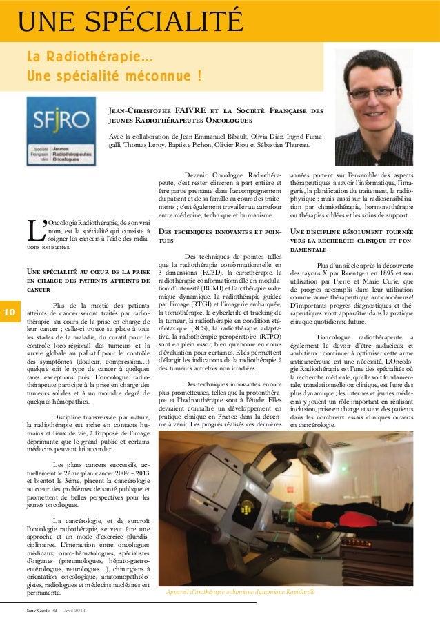 UNE SPÉCIALITÉ  Sauv'Garde #2 Avril 2013  10  La Radiothérapie...  Une spécialité méconnue !  L'Oncologie Radiothérapie, d...