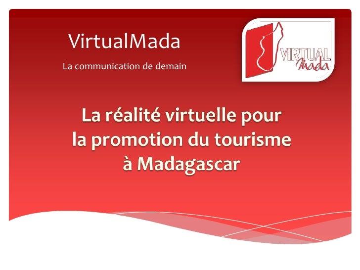 VirtualMadaLa communication de demain
