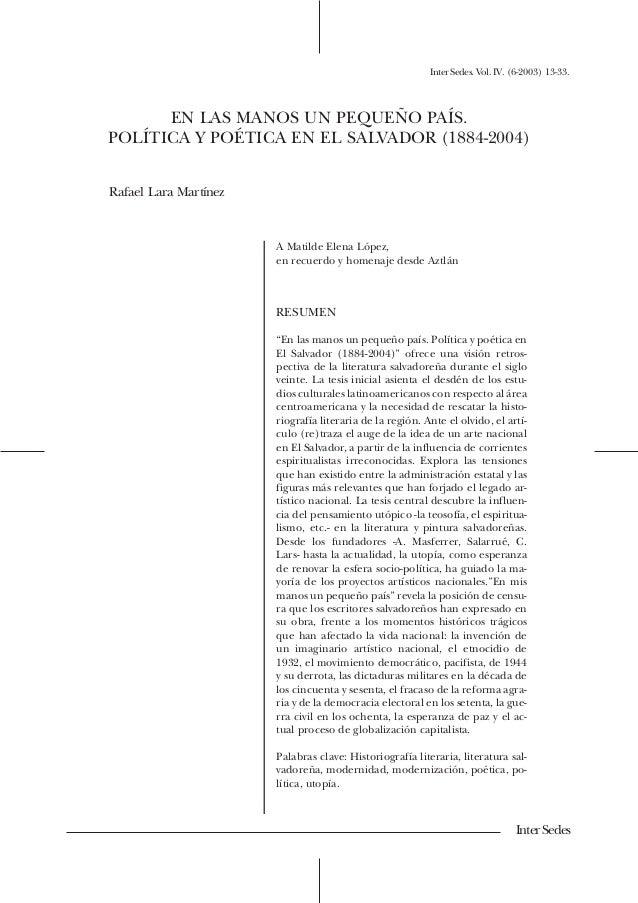 Inter Sedes. Vol. IV. (6-2003) 13-33.  EN LAS MANOS UN PEQUEÑO PAÍS. POLÍTICA Y POÉTICA EN EL SALVADOR (1884-2004)  Rafael...