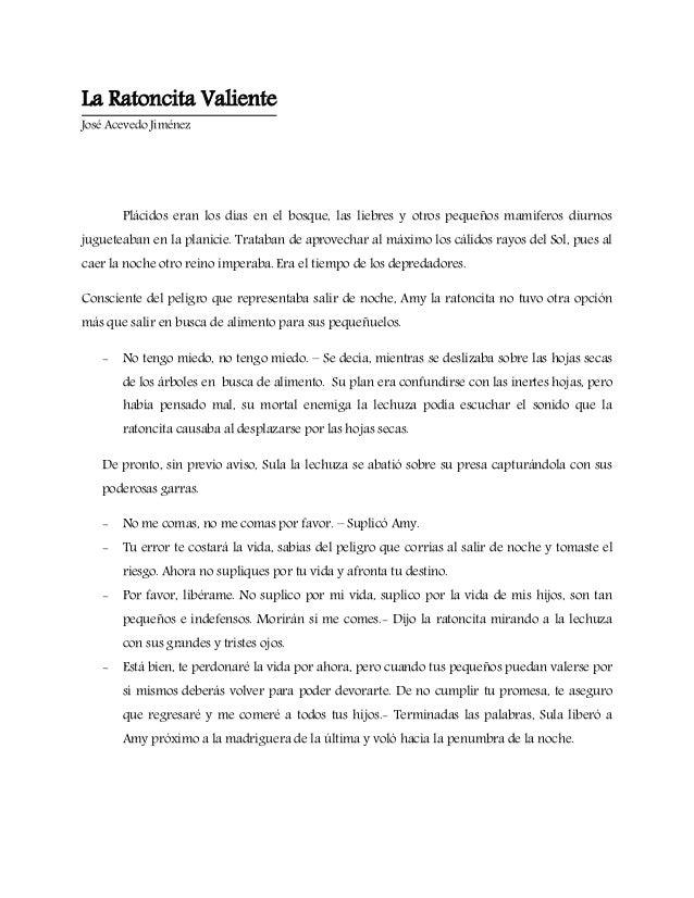 La Ratoncita Valiente José Acevedo Jiménez  Plácidos eran los días en el bosque, las liebres y otros pequeños mamíferos di...