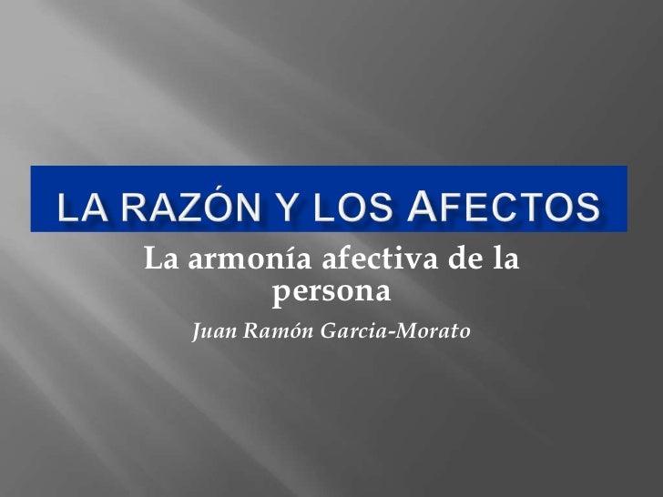 La armonía afectiva de la       persona   Juan Ramón Garcia-Morato