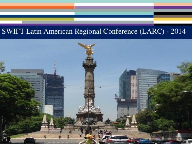 SWIFT Latin American Regional Conference (LARC) - 2014