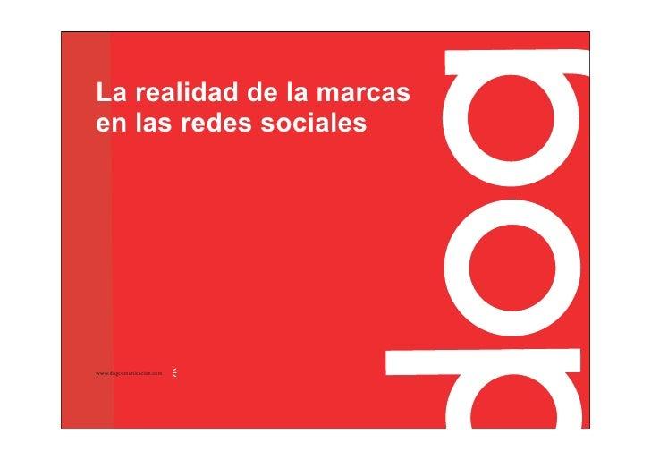 La realidad de la marcas en las redes sociales     www.dogcomunicacion.com